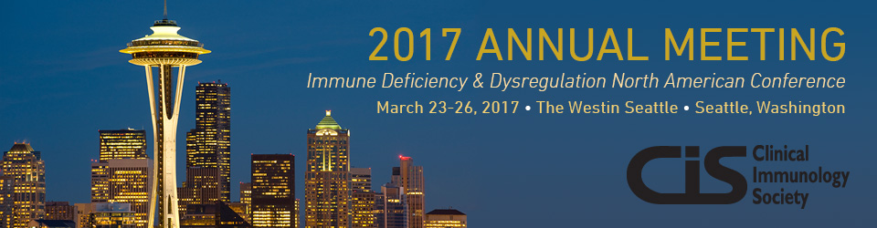 2017 CIS Annual Meeting: Immune Deficiency & Dysregulation North American Conference: